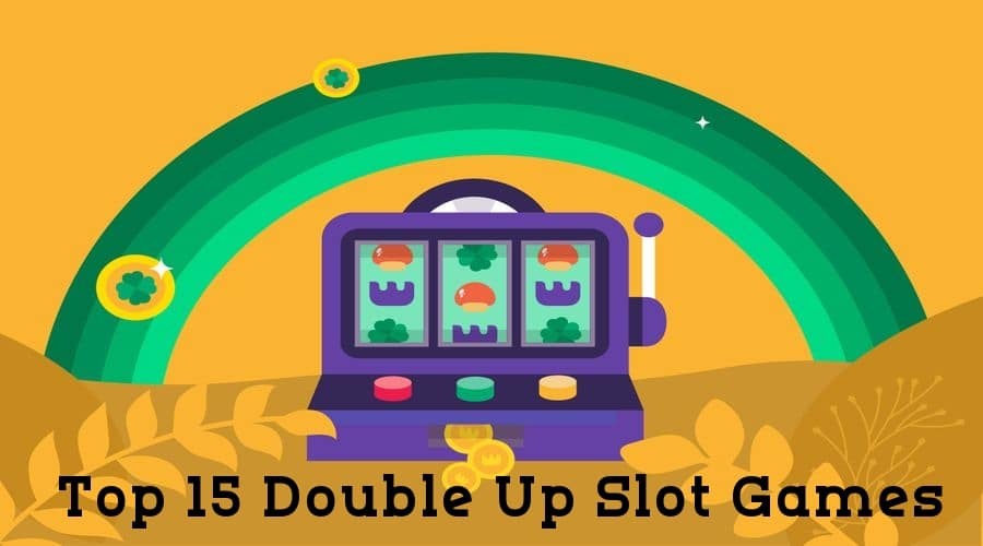 Double up slot games – 15+ Slots with the double-up feature!