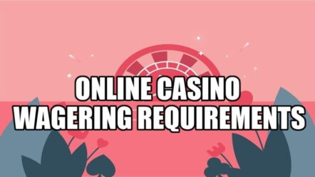 Explanation of the wagering requirements