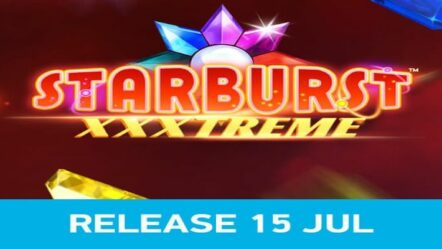 New Starburst XXXtreme slot launched on 15 July